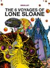 [The cover image for Lone Sloane: The 6 Voyages of Lone Sloane]