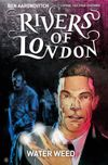 [The cover image for Rivers Of London: Water Weed]