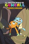 [The cover image for Amazing World of Gumball: Tunnel Kingdom]