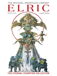[Image for Michael Moorcock Library: Elric The Eternal Champion Collection]
