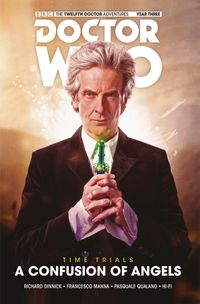 [Image for Doctor Who: The Twelfth Doctor Time Trials: A Confusion of Angels]