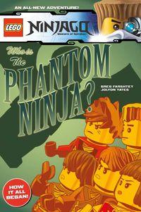 [Image for Lego Ninjago: Who is the Phantom Ninja?]