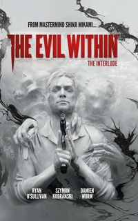 [Image for The Evil Within Vol. 2: The Interlude]
