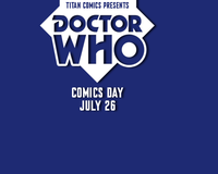 [Image for TITAN COMICS DECLARES JULY 26 DOCTOR WHO COMICS DAY!]