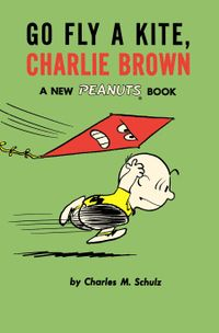[Image for Peanuts : Go Fly A Kite, Charlie Brown]