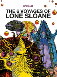 [Image for Lone Sloane: The 6 Voyages of Lone Sloane]