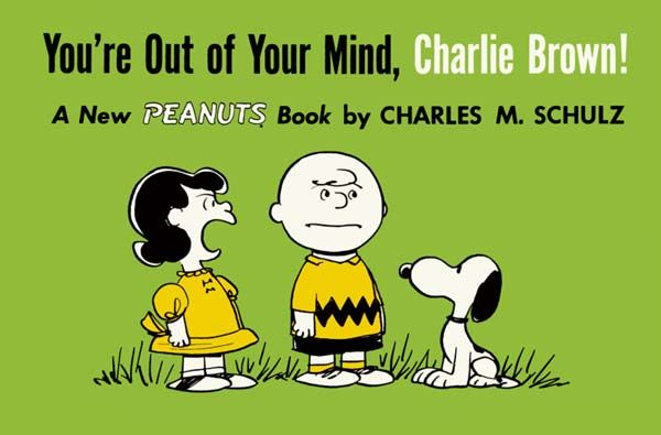 [Cover Art image for Peanuts: You're Out Of Your Mind, Charlie Brown]