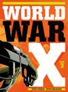 [The cover image for World War X : The Complete Collection]