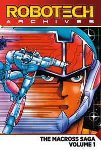 [Image for Robotech Archives: The Macross Saga Vol. 1]