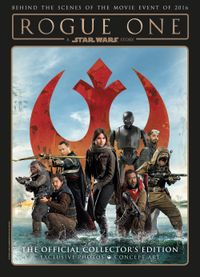 [Image for Rogue One: A Star Wars Story The Official Collector's Edition: (Heroes Cover, Hard )]