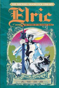 [Image for The Michael Moorcock Library Vol. 4: Elric The Weird of the White Wolf]